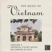 The Music Of Vietnam, Vol. 2: Imperial Court Music Songs
