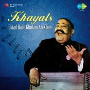 Khayals By Bade Ghulam Ali Khan Songs