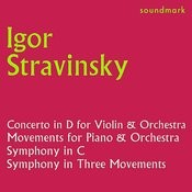 Stravinsky Conducts Stravinsky: Concerto In D For Violin & Orch., Mvts. For Piano & Orch., Symphony In C, Symphony In 3 Mvts. Songs