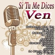 Si Tu Me Dices Ven Songs