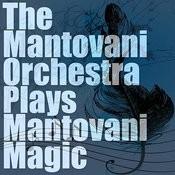 The Mantovani Orchestra Plays Mantovani Magic Songs