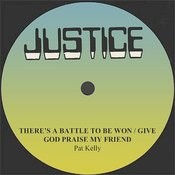 Pat Kelly There's A Battle To Be Won/Give God Praise My Friend Songs