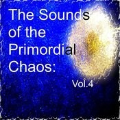 The Sounds Of The Primordial Chaos: Vol.3 Songs