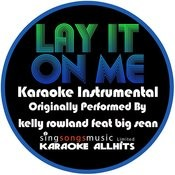 Lay It On Me (Originally Performed By Kelly Rowland) [Karaoke Instrumental Version] Song