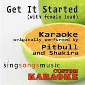 Get It Started (With Female Lead) [Originally Performed By Pitbull & Shakira] [Karaoke Audio Version] Song