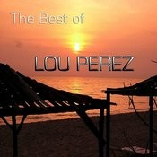 The Best Of Lou Perez Songs