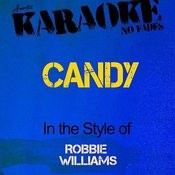 Candy (In The Style Of Robbie Williams) [Karaoke Version] Songs