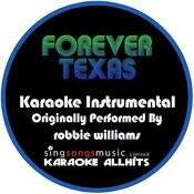 Forever Texas (Originally Performed By Robbie Williams) [Instrumental Version] Songs