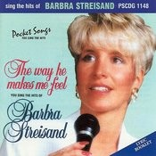 Barbra Streisand - The Way He Makes Me Feel Songs