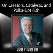 On Creators, Catalysts, And Polka-Dot Fish Songs