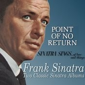 Point Of No Return / Sinatra Sings...Of Love And Things Songs