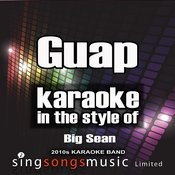 Guap (In The Style Of Big Sean) [Karaoke Version] - Single Songs