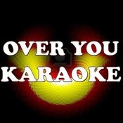 Over You (The Voice Performance) [In The Style Of Cassadee Pope] [Karaoke Version] Songs