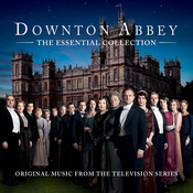 Downton Abbey - The Essential Collection Songs