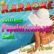 Viva El Amor (Popularizado Por Control) [Karaoke Version] - Single Songs