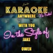 Anywhere With You (In The Style Of Jake Owen) [Karaoke Version] - Single Songs