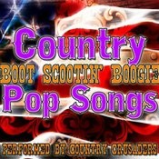 Boot Scootin' Boogie: Country Pop Songs Songs
