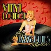 Vinyl Lounge - Lost Jazz & Blues Masters Songs