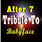 After 7 Tribute To Babyface Songs