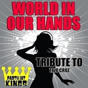 World In Our Hands (Tribute To Taio Cruz) Song