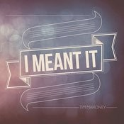 I Meant It (Single) Song