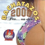 Bachatazos 2000 Songs