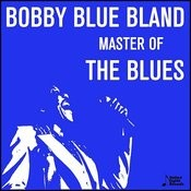 Bobby Blue Bland, Master Of The Blues Songs
