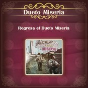 Regresa El Dueto Miseria Songs