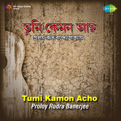 Pralay Rudra Banerjee Tumi Kamon Acho Songs