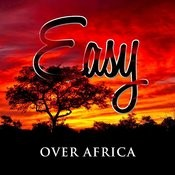 Easy Over Africa Songs