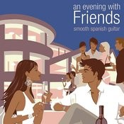 An Evening With Friends: Smooth Spanish Guitar Songs
