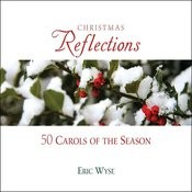 Christmas Reflections: 50 Carols Of The Season Songs