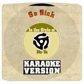 So Sick (In The Style Of Ne-Yo) [Karaoke Version] Song