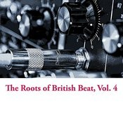 The Roots Of British Beat, Vol. 4 Songs