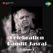 Celebration - Pandit Jasraj Vol 1  Songs