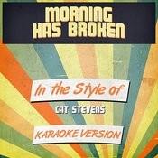 Morning Has Broken (In The Style Of Cat Stevens) [Karaoke Version] Song