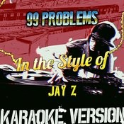 99 Problems (In The Style Of Jay Z) [Karaoke Version] Song