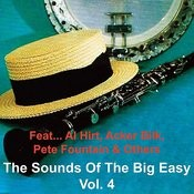 The Sounds Of The Big Easy - Vol. 4 (Feat. Al Hirt, Acker Bilk, Pete Fountain & Others) Songs