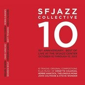 10th Anniversary: Best Of Live At The Sfjazz Center, October 10 - 13, 2013 Songs