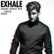 Exhale (Swami Radio Mix) Songs
