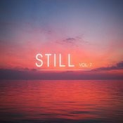 Still, Vol. 7 - The Smooth Chill-Out Electronica Collection Songs