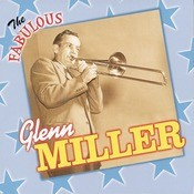 The Fabulous Glenn Miller And His Orchestra Songs