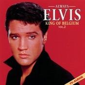 Always Elvis King Of Belgium Vol. 2 Songs