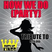 How We Do (Party) [Tribute To Rita Ora] – Single Songs