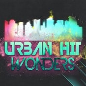 Urban Hit Wonders Songs