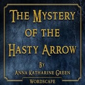 The Mystery Of The Hasty Arrow (By Anna Katharine Green) Songs