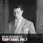 We're Listening To Terry Gibbs, Vol. 1 Songs
