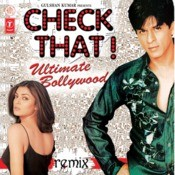 Check That ! Ultimate Bollywood Remix Songs