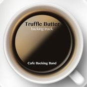 Truffle Butter (Backing Track Instrumental Version) - Single Songs