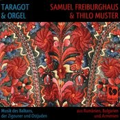 Taragot & Organ: Music Of The Balkans, Gypsy And Klezmer (Taragot & Orgue: Musique Des Balkans, Tzigane Et Klezmer) Songs